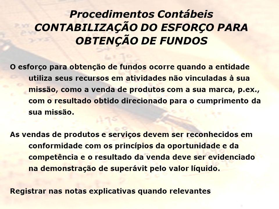 Procedimentos Contábeis CONTABILIZAÇÃO DO ESFORÇO PARA OBTENÇÃO DE FUNDOS