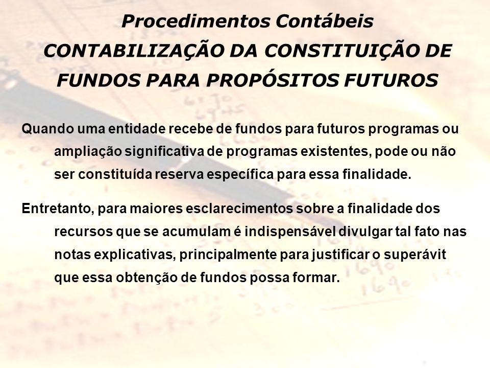 Procedimentos Contábeis CONTABILIZAÇÃO DA CONSTITUIÇÃO DE FUNDOS PARA PROPÓSITOS FUTUROS