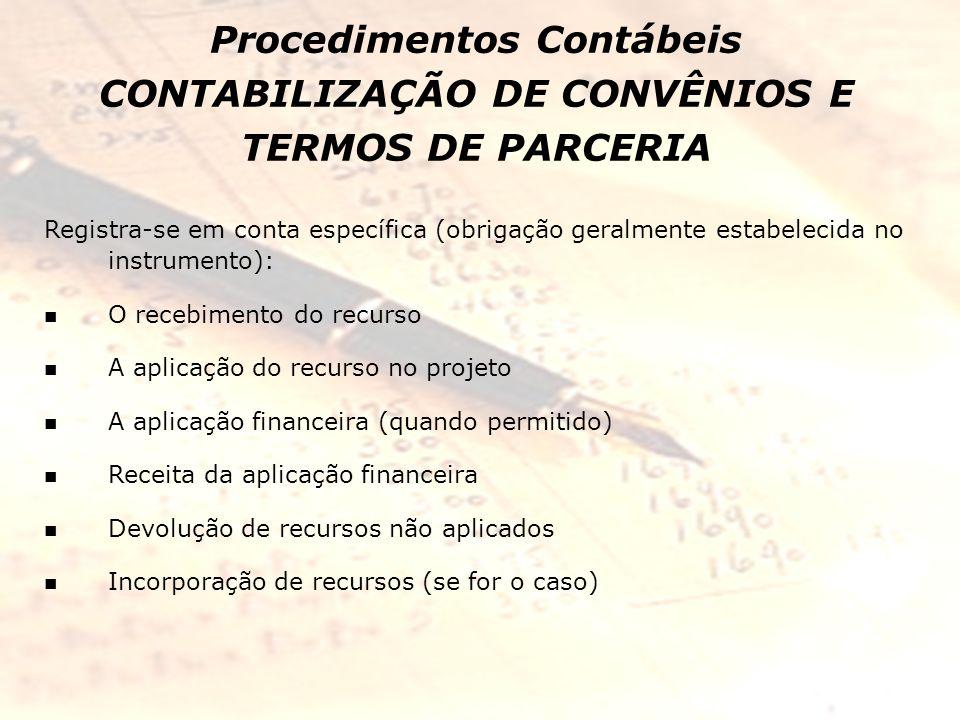 Procedimentos Contábeis CONTABILIZAÇÃO DE CONVÊNIOS E TERMOS DE PARCERIA