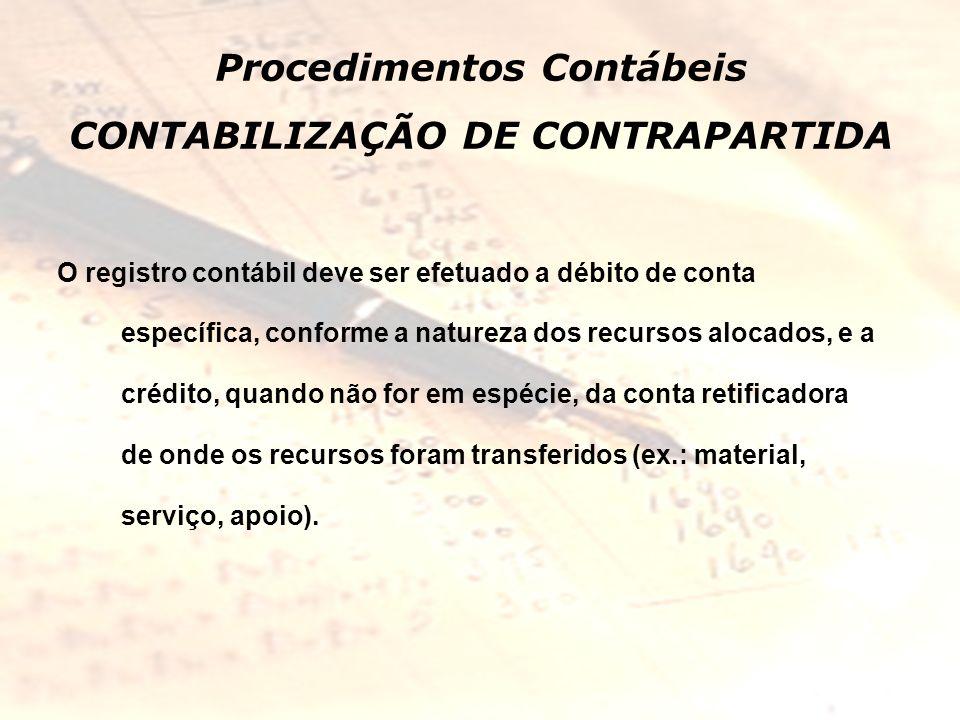 Procedimentos Contábeis CONTABILIZAÇÃO DE CONTRAPARTIDA
