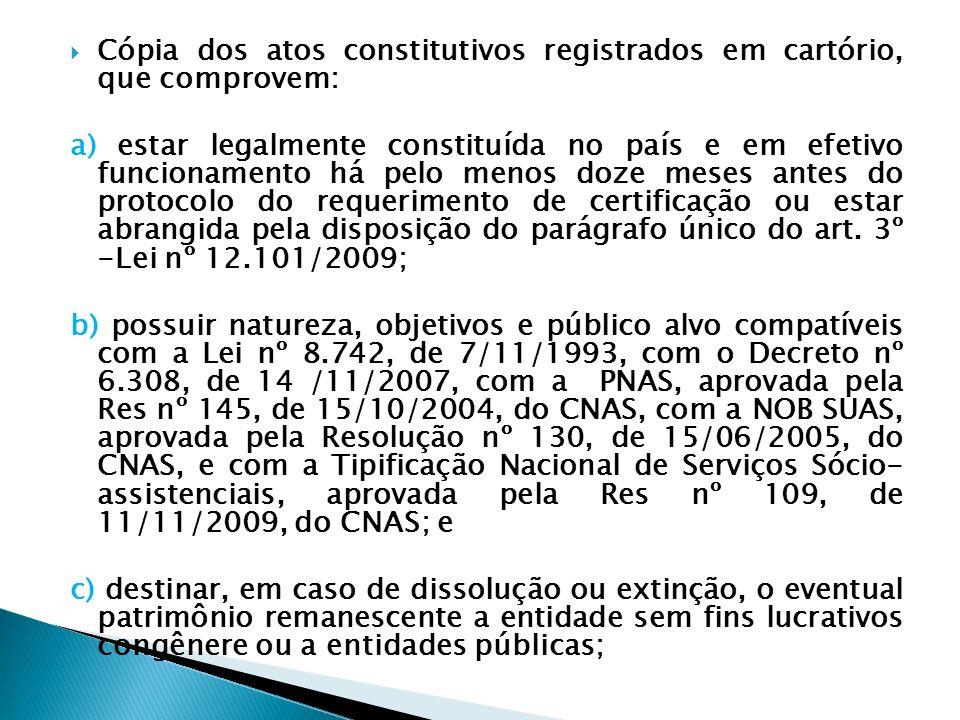Cópia dos atos constitutivos registrados em cartório, que comprovem: