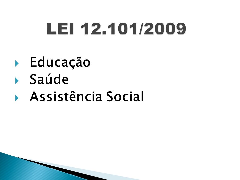LEI 12.101/2009 Educação Saúde Assistência Social