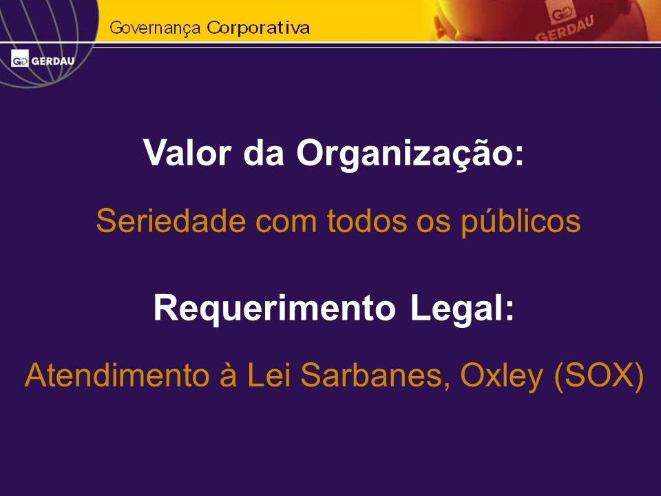 Valor da Organização: Requerimento Legal: