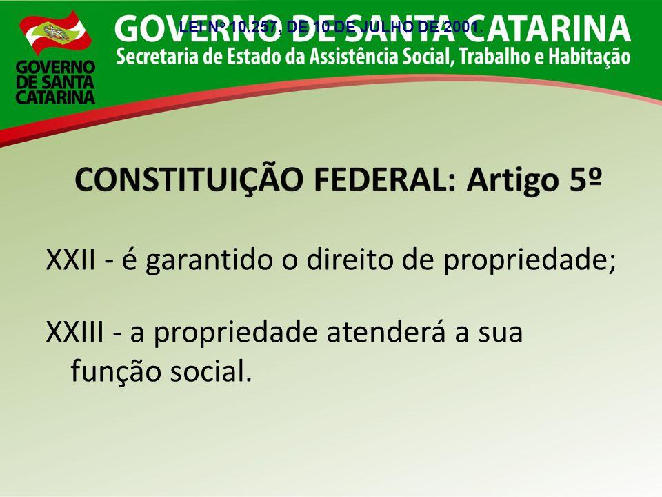 XXII - é garantido o direito de propriedade;