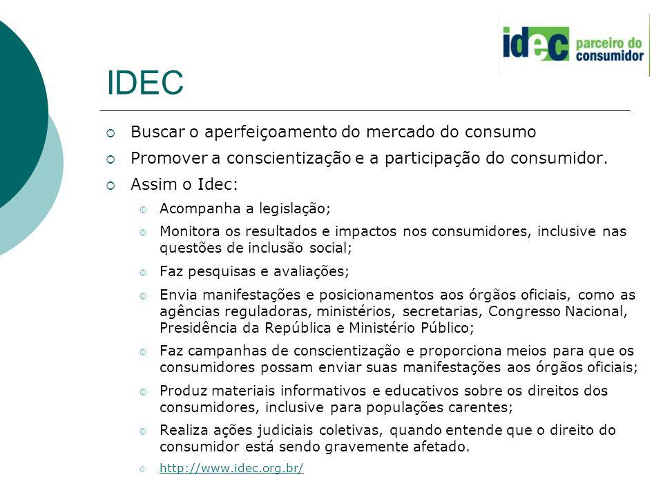 IDEC Buscar o aperfeiçoamento do mercado do consumo