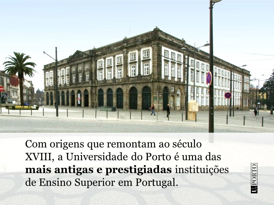 Com origens que remontam ao século XVIII, a Universidade do Porto é uma das mais antigas e prestigiadas instituições de Ensino Superior em Portugal.