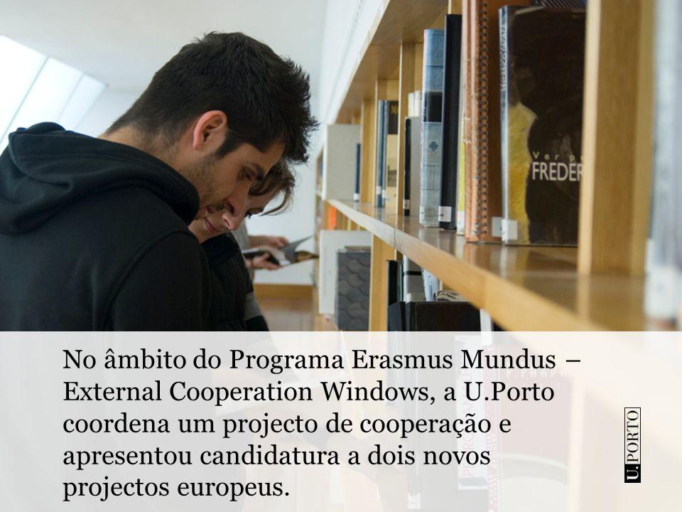 No âmbito do Programa Erasmus Mundus – External Cooperation Windows, a U.Porto coordena um projecto de cooperação e apresentou candidatura a dois novos projectos europeus.