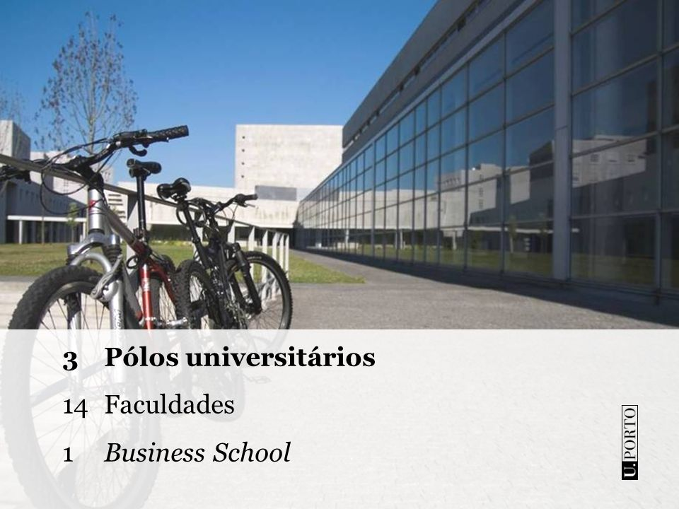 3 Pólos universitários 14 Faculdades 1 Business School