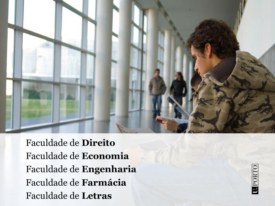 Faculdade de Direito Faculdade de Economia. Faculdade de Engenharia.