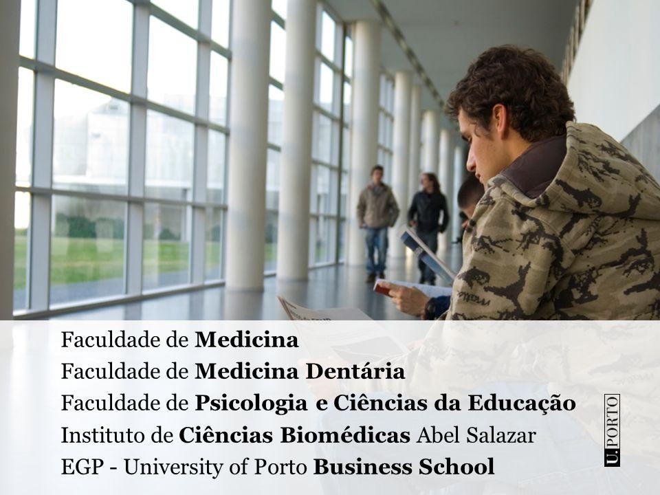 Faculdade de Medicina Faculdade de Medicina Dentária. Faculdade de Psicologia e Ciências da Educação.