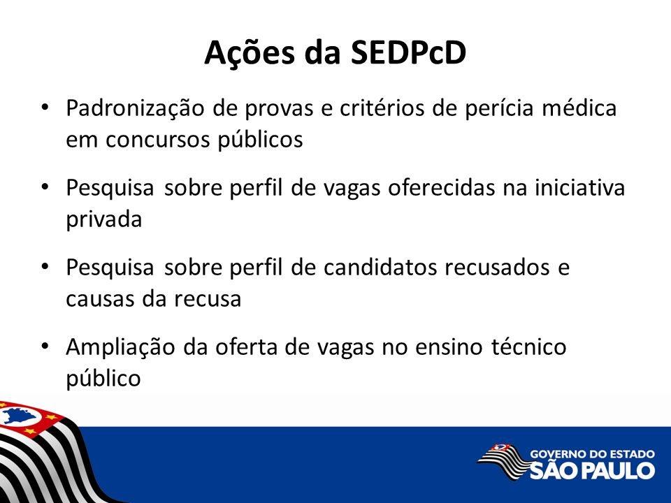 Ações da SEDPcD Padronização de provas e critérios de perícia médica em concursos públicos.