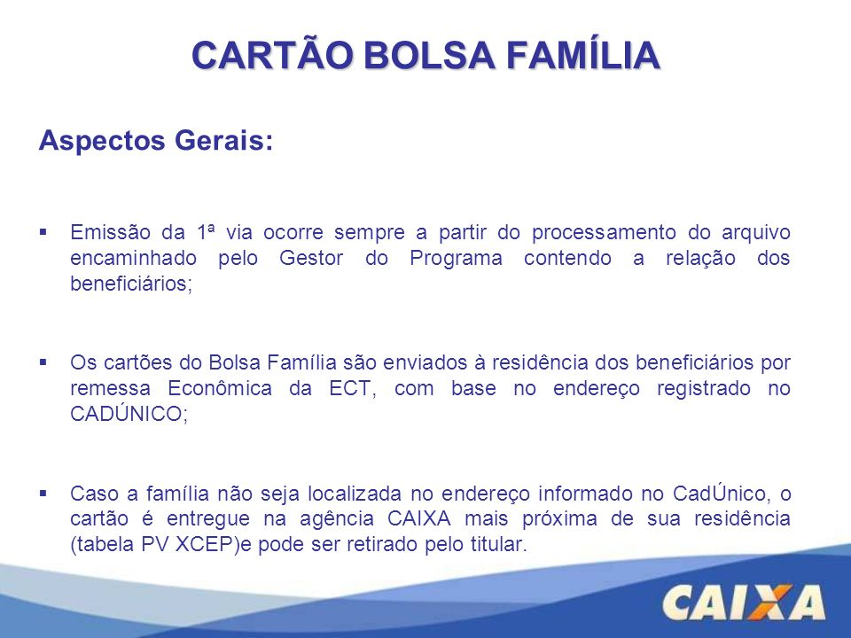CARTÃO BOLSA FAMÍLIA Aspectos Gerais: