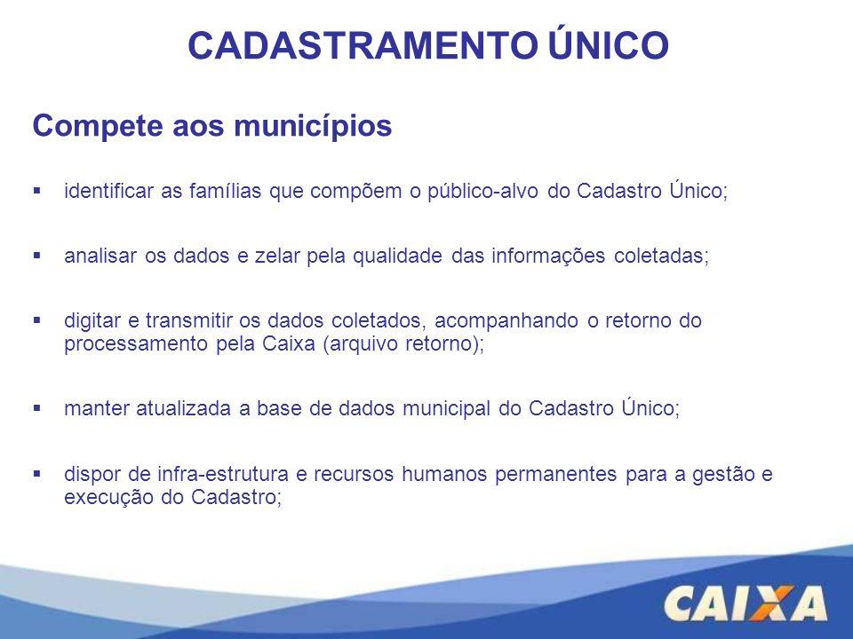 CADASTRAMENTO ÚNICO Compete aos municípios