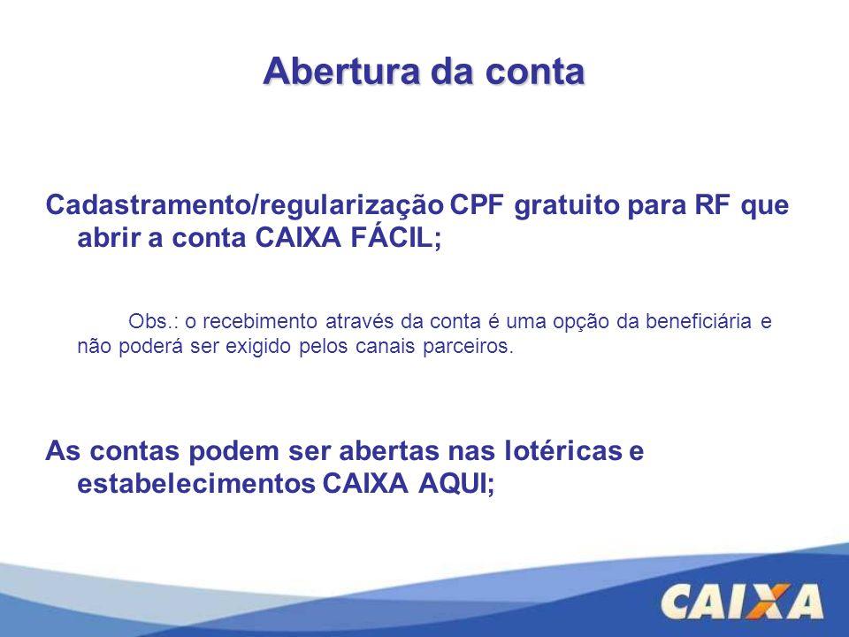 Abertura da conta Cadastramento/regularização CPF gratuito para RF que abrir a conta CAIXA FÁCIL;