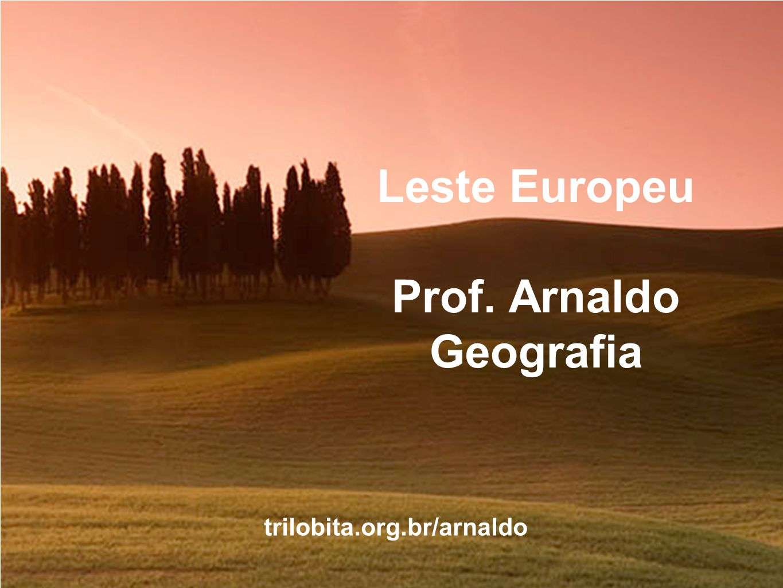 Leste Europeu Prof. Arnaldo Geografia