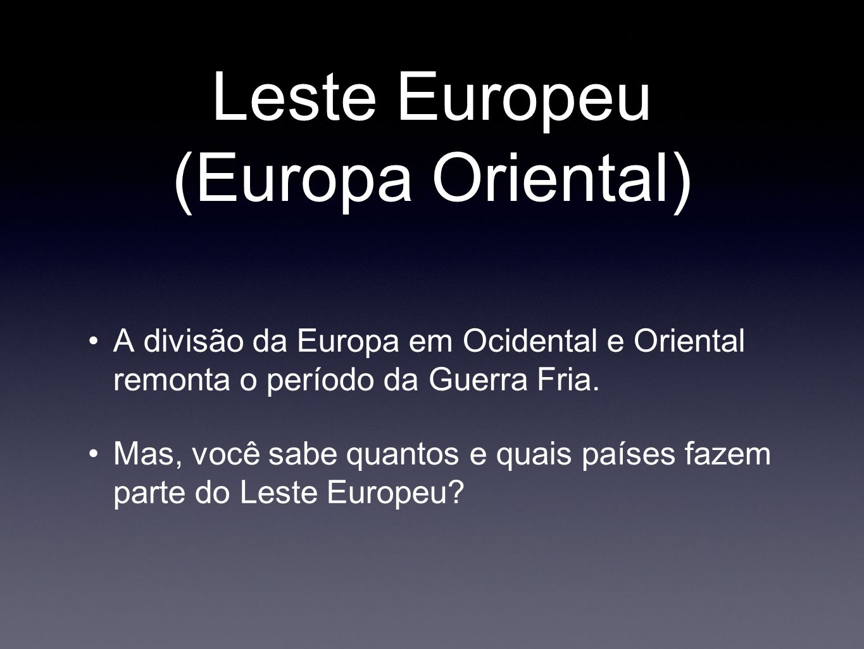 Leste Europeu (Europa Oriental)