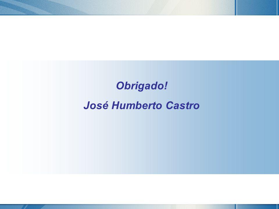 Obrigado! José Humberto Castro