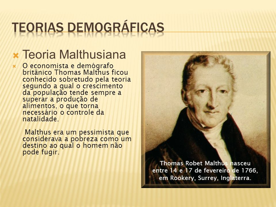 Teorias demográficas Teoria Malthusiana