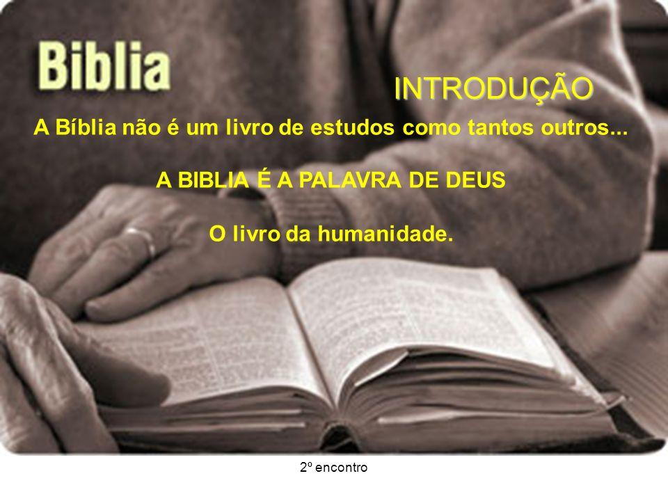 INTRODUÇÃO A Bíblia não é um livro de estudos como tantos outros...