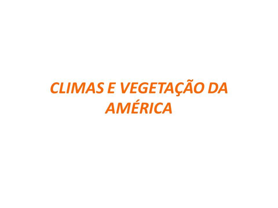 CLIMAS E VEGETAÇÃO DA AMÉRICA