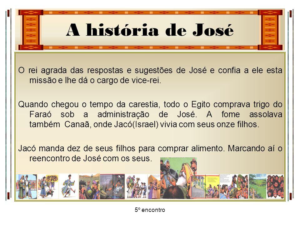 O rei agrada das respostas e sugestões de José e confia a ele esta missão e lhe dá o cargo de vice-rei.