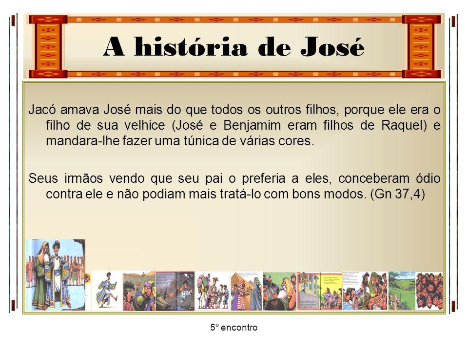 Jacó amava José mais do que todos os outros filhos, porque ele era o filho de sua velhice (José e Benjamim eram filhos de Raquel) e mandara-lhe fazer uma túnica de várias cores.