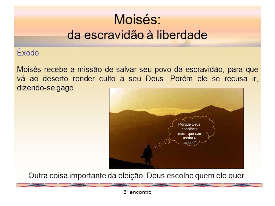 Moisés: da escravidão à liberdade