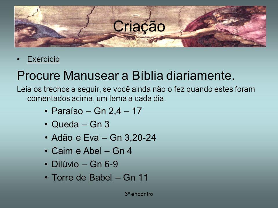 Criação Procure Manusear a Bíblia diariamente. Paraíso – Gn 2,4 – 17