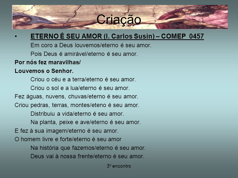 Criação ETERNO É SEU AMOR (l. Carlos Susin) – COMEP 0457