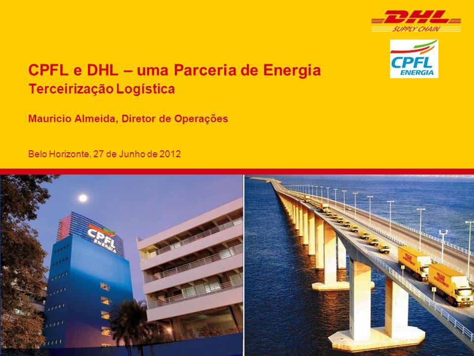 CPFL e DHL – uma Parceria de Energia Terceirização Logística Mauricio Almeida, Diretor de Operações