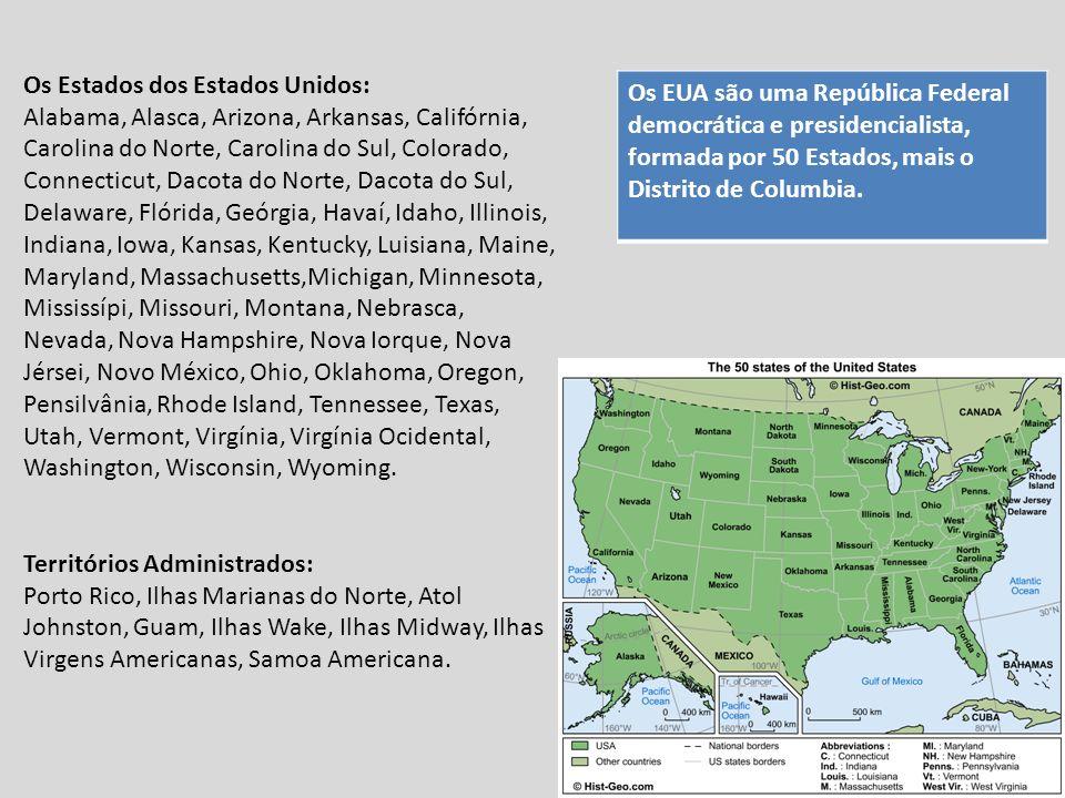 Os EUA são uma República Federal democrática e presidencialista, formada por 50 Estados, mais o Distrito de Columbia.