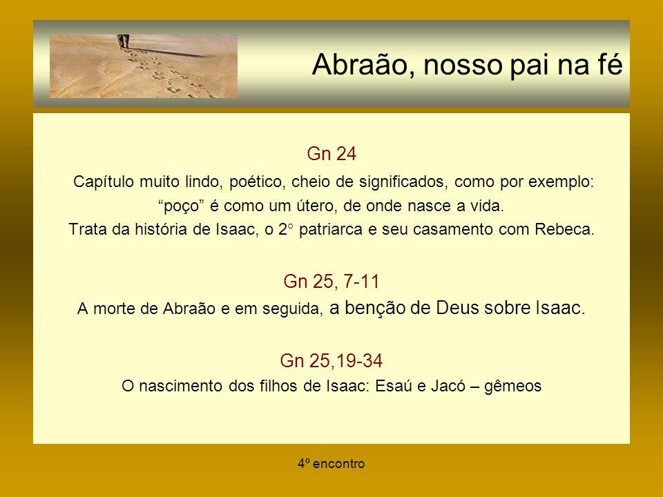 Abraão, nosso pai na fé Gn 24