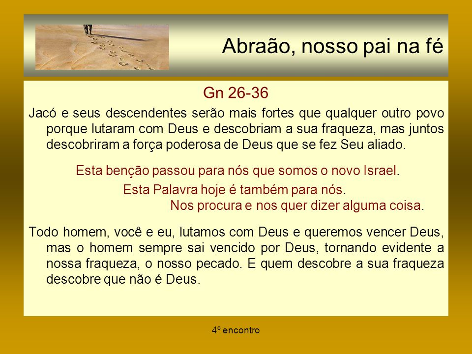 Abraão, nosso pai na fé Gn 26-36