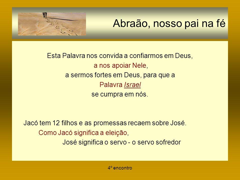 Abraão, nosso pai na fé Esta Palavra nos convida a confiarmos em Deus,