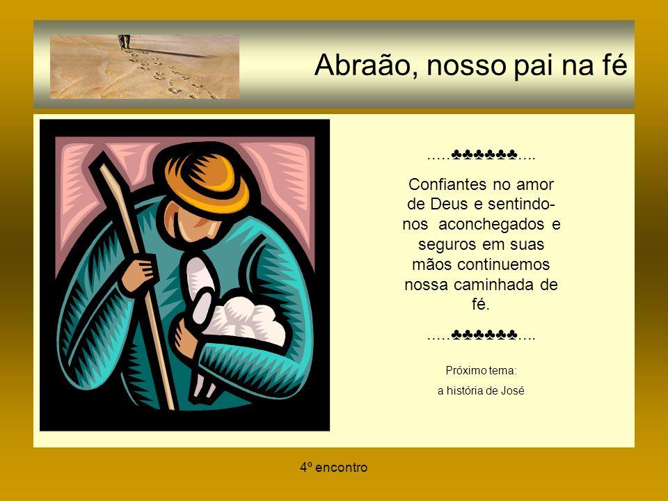 Abraão, nosso pai na fé .....♣♣♣♣♣♣....