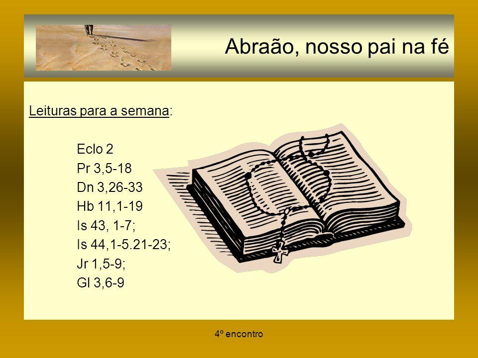 Abraão, nosso pai na fé Leituras para a semana: Eclo 2 Pr 3,5-18