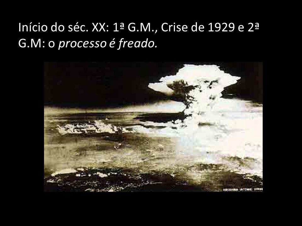 Início do séc. XX: 1ª G. M. , Crise de 1929 e 2ª G