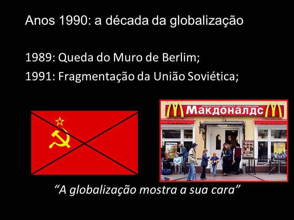 A globalização mostra a sua cara