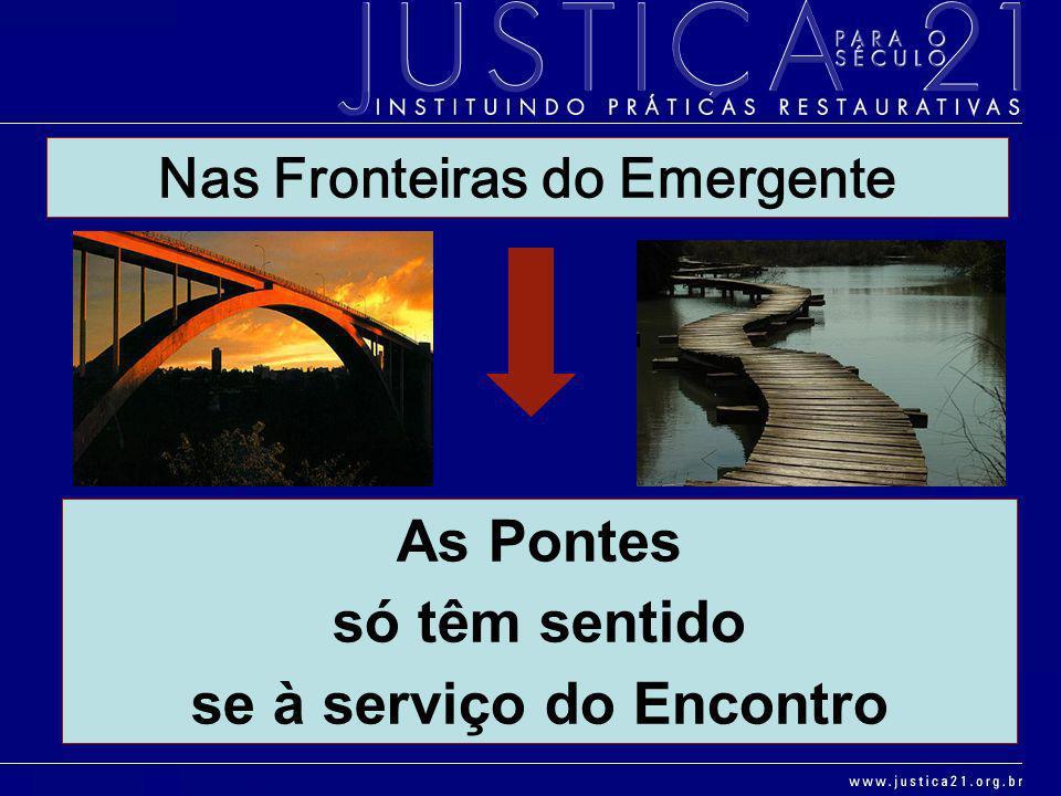 Nas Fronteiras do Emergente se à serviço do Encontro