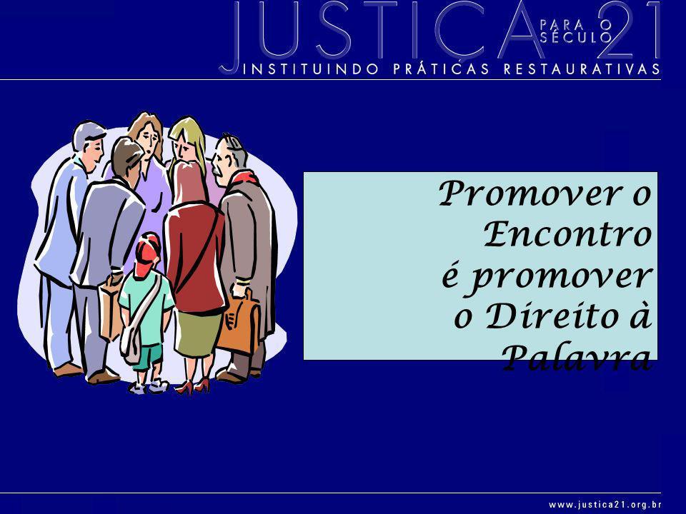 Promover o Encontro é promover o Direito à Palavra