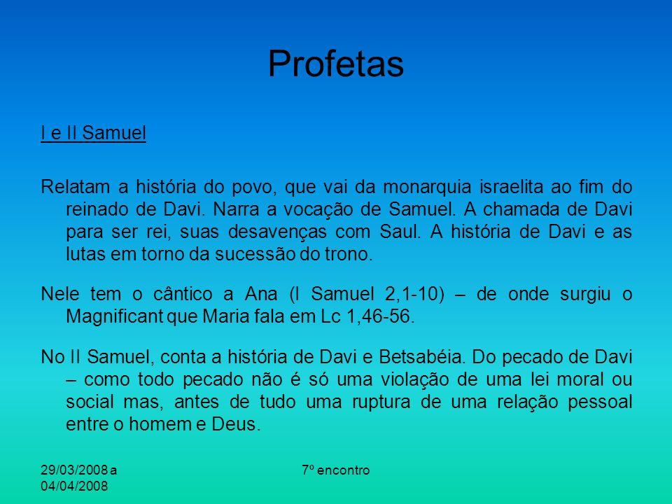 Profetas I e II Samuel.