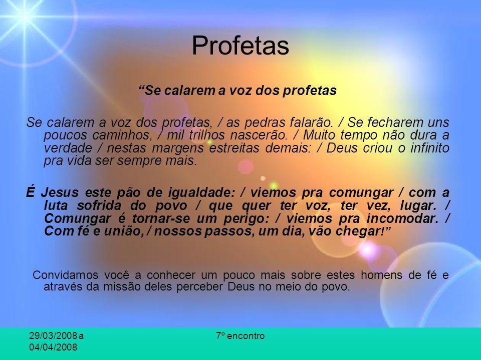 Se calarem a voz dos profetas
