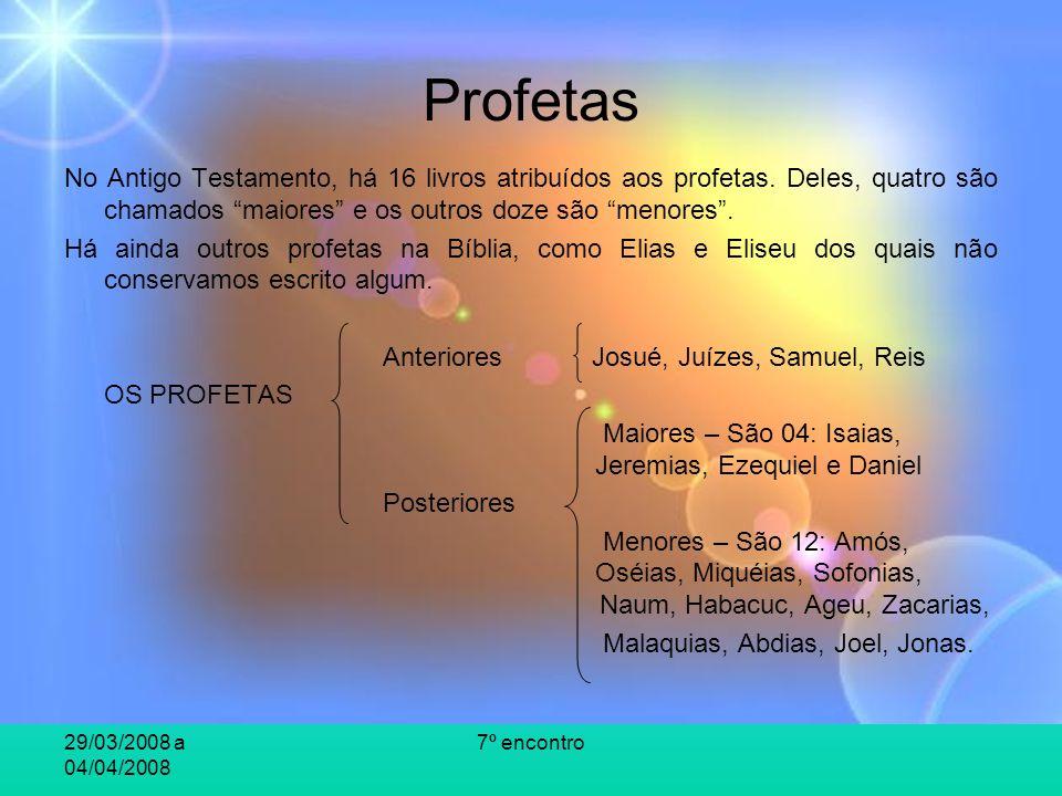 Profetas No Antigo Testamento, há 16 livros atribuídos aos profetas. Deles, quatro são chamados maiores e os outros doze são menores .