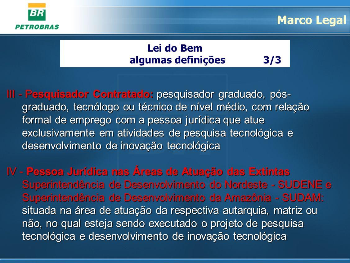 Marco Legal Lei do Bem. algumas definições 3/3.