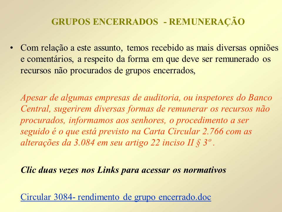 GRUPOS ENCERRADOS - REMUNERAÇÃO