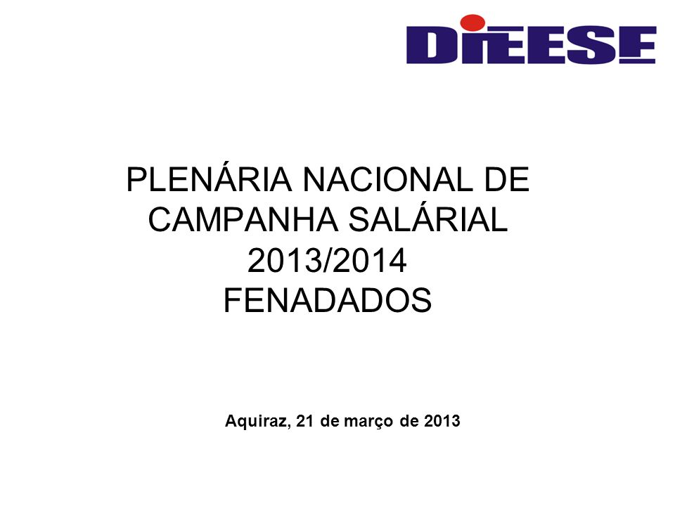 PLENÁRIA NACIONAL DE CAMPANHA SALÁRIAL 2013/2014 FENADADOS
