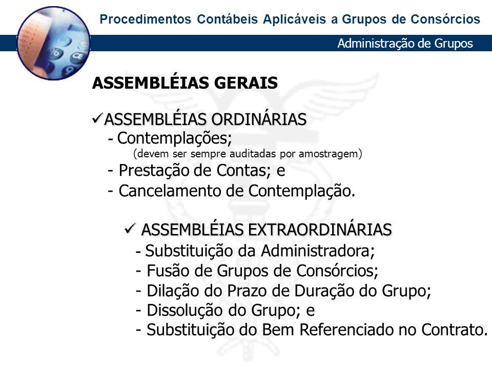 ASSEMBLÉIAS EXTRAORDINÁRIAS - Substituição da Administradora;