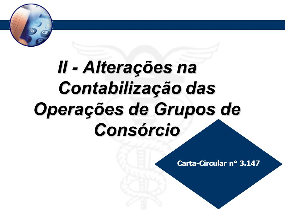 II - Alterações na Contabilização das Operações de Grupos de Consórcio