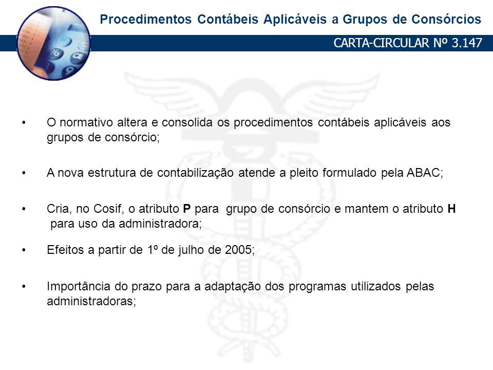 CARTA-CIRCULAR Nº 3.147 O normativo altera e consolida os procedimentos contábeis aplicáveis aos. grupos de consórcio;