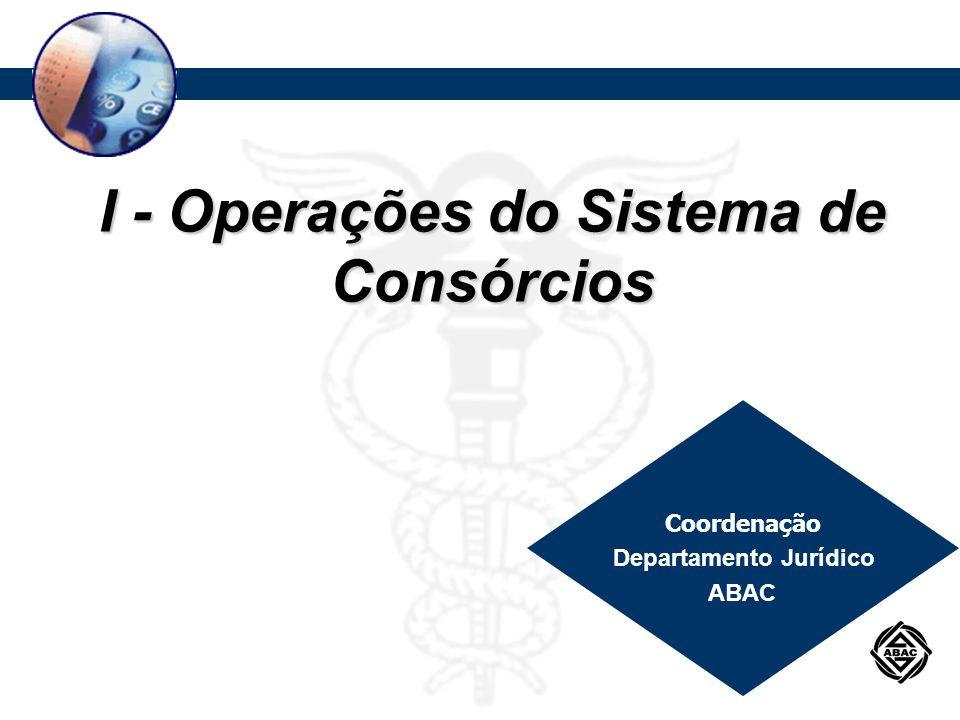 I - Operações do Sistema de Consórcios Departamento Jurídico